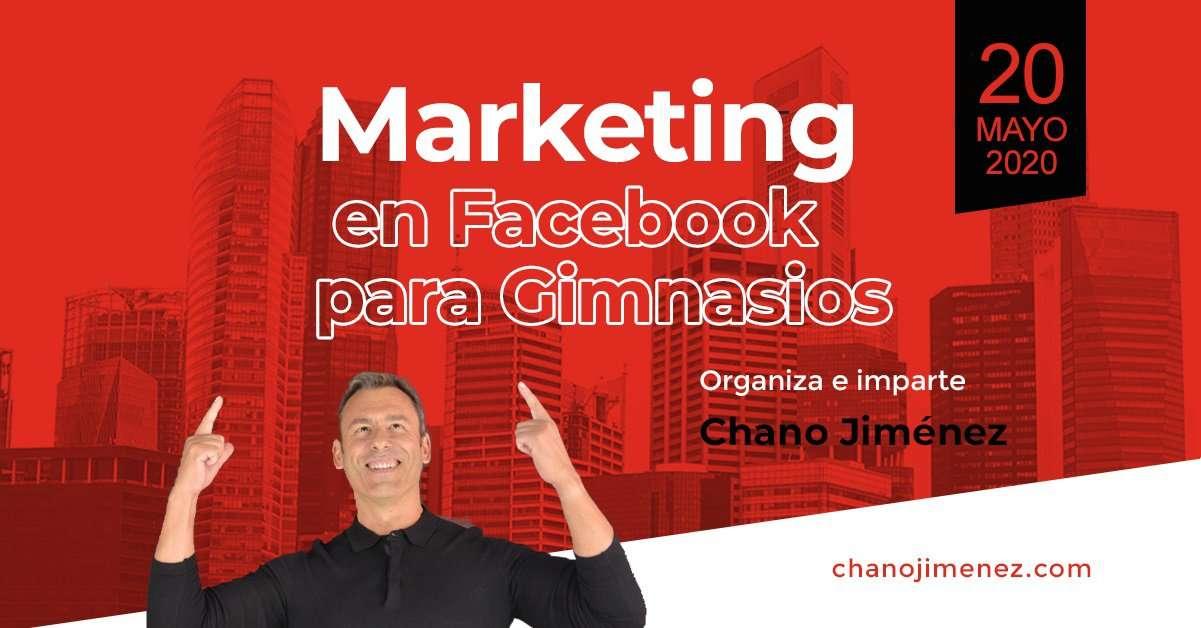 Marketing en Facebook para Gimnasios - Seminario Online - Chano Jimenez